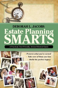 Estate Planning Smarts: A Practical, User-Friendly, Action-Oriented Guide - Deborah L. Jacobs, Joshua Mills