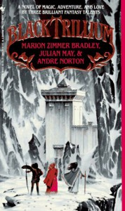 The Black Trillium - Marion Zimmer Bradley;Julian May;Andre Norton