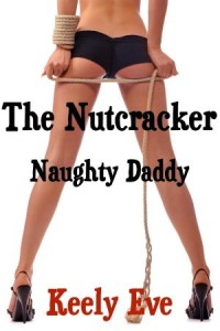 The Nutcracker: Naughty Daddy - Keely Eve