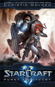 StarCraft II: Punkt Krytyczny - Blizzard Entertainment, Christie Golden