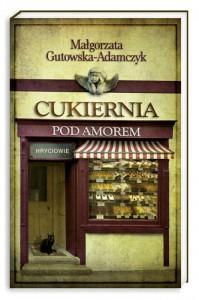 Cukiernia pod Amorem. Hryciowie - Małgorzata Gutowska-Adamczyk