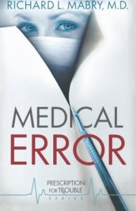 Medical Error: Prescription for Trouble Series #2 - Richard L. Mabry