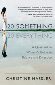 20-Something, 20-Everything: A Quarter-Life Woman's Guide to Balance and Direction - Christine Hassler