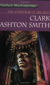 The Emperor of Dreams - Clark Ashton Smith