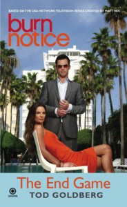 Burn Notice: The End Game - Tod Goldberg
