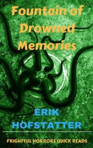 Fountain of Drowned Memories - Erik Hofstatter