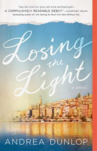 Losing the Light: A Novel - Andrea Dunlop