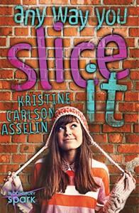 Any Way You Slice It - Kristine Carlson Asselin