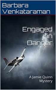 Engaged in Danger: A Jamie Quinn Mystery (Jamie Quinn Mysteries Book 4) - Barbara Venkataraman