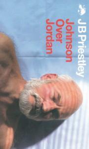 Johnson over Jordan - J.B. Priestley