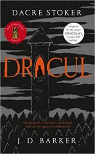 Dracul (Stoker's Dracula #1) - J.D. Barker, Dacre Stoker
