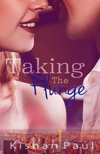 Taking the Plunge - Kishan Paul