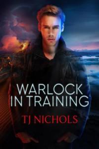 Warlock in Training - T.J. Nichols