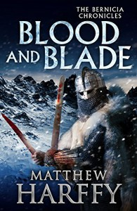 Blood and Blade (The Bernicia Chronicles) - Matthew Harffy