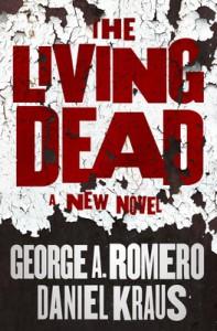 The Living Dead - George Romero, Daniel Kraus