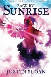 Back by Sunrise (Eternal Light) (Volume 1) - Justin Sloan, Melanie de Carvalho