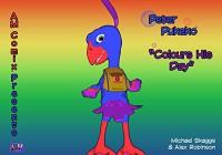 Peter Pukeko Colours His Day - J. Michael Skaggs, Alex Robinson