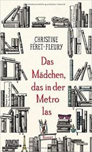 Das Mädchen, das in der Metro las: Roman - Sylvia Spatz, Christine Féret-Fleury