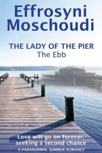 The Lady of the Pier - The Ebb (The Lady of the Pier, #1) - Effrosyni Moschoudi