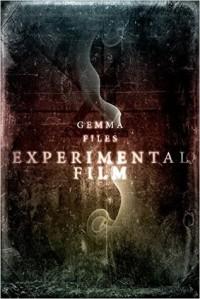 Experimental Film - Gemma Files
