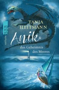 Anik & das Geheimnis des Meeres - Tanja Heitmann