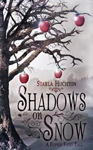 Shadows on Snow: A Flipped Fairy Tale (Flipped Fairy Tales) - Starla Huchton, Jennifer Melzer