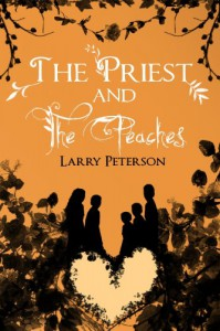 The Priest and the Peaches - Larry Peterson