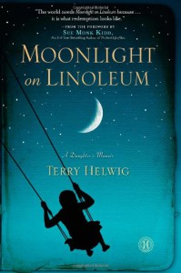 Moonlight on Linoleum: A Daughter's Memoir - Terry Helwig