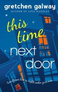 This Time Next Door - Gretchen Galway