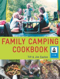 Family Camping Cookbook - 'Tiff Easton',  'Jim Easton'