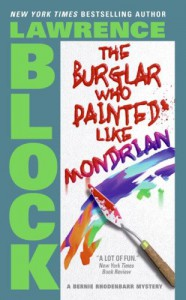 The Burglar Who Painted Like Mondrian - Lawrence Block
