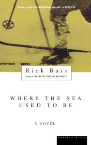 Where the Sea Used to Be - Rick Bass, Harry Foster