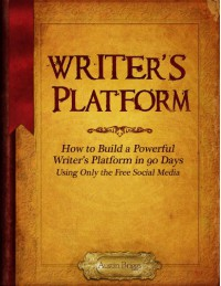 How to Build a Powerful Writer's Platform in 90 Days - Austin  Briggs