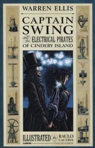 Captain Swing and the Electrical Pirates of Cindery Island - Warren Ellis, Raúlo Cáceres