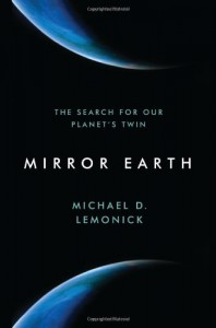 Mirror Earth: The Search for Our Planet's Twin - Michael D. Lemonick