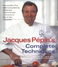 Jacques Pépin's Complete Techniques - Jacques Pépin