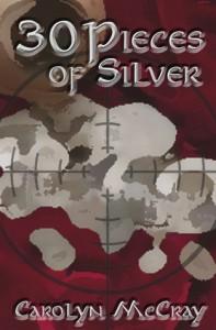 30 Pieces of Silver (Betrayed, #1) - Carolyn McCray