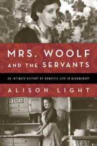 Mrs. Woolf and the Servants: An Intimate History of Domestic Life in Bloomsbury - Alison Light
