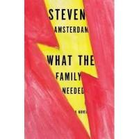 What The Family Needed - Steven Amsterdam