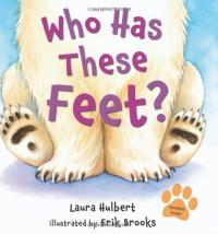 Who Has These Feet? - Laura Hulbert, Erik Brooks