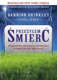 Przeżyłem śmierć - Paul Perry, Dannion Brinkley
