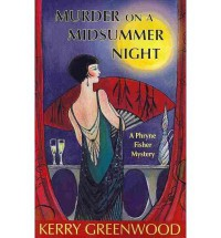Murder On A Midsummer Night (Phryne Fisher, #17) - Kerry Greenwood