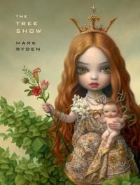 The Tree Show - Mark Ryden