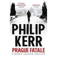 Prague Fatale (Bernard Gunther, #8) - Philip Kerr