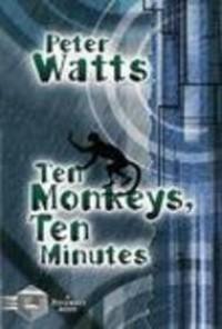 Ten Monkeys, Ten Minutes - Peter Watts