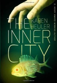 The Inner City - Karen Heuler