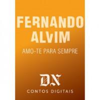 Amo-te Para Sempre - Fernando Alvim