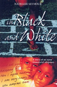 In Black and White: [The Story of an Open Transracial Adoption] - Nathalie Seymour