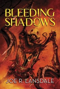 Bleeding Shadows - Joe R. Lansdale