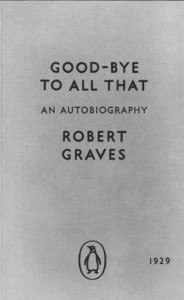 Modern Classics Goodbye To All That: The Original Edition - Robert Graves